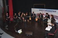 SANAT MÜZİĞİ - Düzce Üniversitesi'nde Gökkuşağı Sanat Festivali