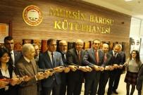 ADLIYE SARAYı - Mersin Barosu'na Yeni Kütüphane Açıldı