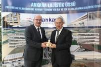 KAFKASYA - ATO Başkanı Baran Açıklaması 'Ankara Lojistikle Türkiye'yi Dünyaya Taşır'