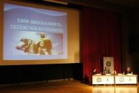 İSLAM TARIHI - Cezayir'in Milli Kahramanı Uludağ Üniversitesi'nde Anıldı