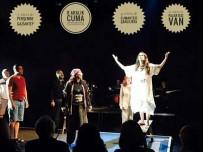 ZÜLFÜ LİVANELİ - 'Mutluluk' Oyunu Van'da Sahnelenecek