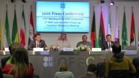 PETROL BAKANI - OPEC 'Üretimde Kısıtlama Süresini' 2018 Sonuna Kadar Uzattı