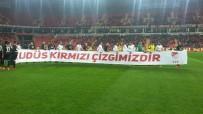 AMERIKA BIRLEŞIK DEVLETLERI - Eskişehirsporlu Oyuncular Maça Kudüs Pankartı İle Çıktı
