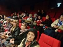 OKULLAR HAYAT OLSUN PROJESİ - Köylü Kadınlar İlk Kez Sinemada Film İzledi