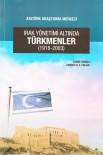 İNGILIZLER - Atatürk Araştırma Merkezinden Türkmenler Hakkında Kitap