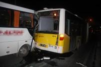 Servis Otobüsü İETT Otobüsüne Çarptı Açıklaması 8 Yaralı
