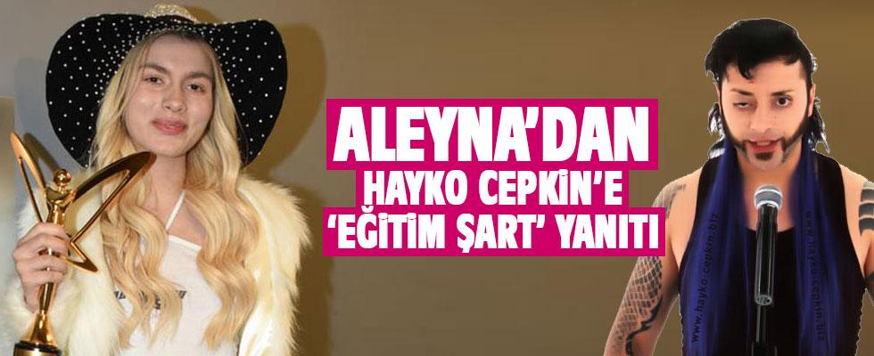 Aleyna'dan Hayko Cepkin'e cevap