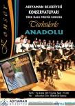 ADıYAMAN ÜNIVERSITESI - Adıyaman'da  'Türkülerle Anadolu' Konseri Düzenlenecek