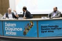 İHSAN FAZLıOĞLU - 'İslami Düşünce Atlası' Paneline Yoğun İlgi