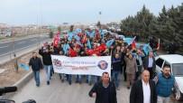 TOPLU SÖZLEŞME GÖRÜŞMELERİ - Aksaray'da İşçiler Zam Ve Sosyal Hakları İçin Yürüdü