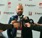KURA ÇEKİMİ - Rüştü Enver Yurtgüven Açıklaması 'Centilmence, Güzel Maçlar Olsun'