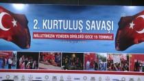 TERÖR MAĞDURLARI - '2. Kurtuluş Savaşı Milletimizin Yeniden Dirildiği Gece 15 Temmuz' Paneli