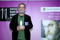HAYDAR ERGÜLEN - Mersin Kenti Edebiyat Ödülü, Şair, Yazar Haydar Ergülen'e Verildi