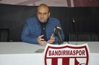 BANDIRMASPOR - Mustafa Uğur Açıklaması 'Hedefimizden İki Puan Gerideyiz'