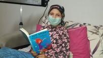 EVDE TEK BAŞINA - Kanser Hastası Fatmanur Yardım Eli Bekliyor