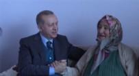 ULAŞTIRMA BAKANI - Cumhurbaşkanı Erdoğan Nevmiye teyzeye misafir oldu
