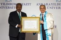 YILDIRIM BEYAZIT ÜNİVERSİTESİ - Cibuti Cumhurbaşkanı Guelleh'e Ankara Yıldırım Beyazıt Üniversitesinden Fahri Doktora Unvanı