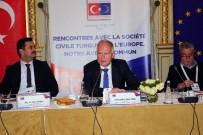 GÜMRÜK BIRLIĞI - Paris'te Türkiye-AB Sivil Toplum Ve Medya Buluşması