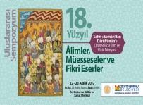 'Sahn-I Seman'dan Darülfünun'a Osmanlı'da İlim Ve Fikir Dünyası Sempozyumu' Başlıyor