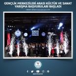 GENEL KÜLTÜR - Gençler Arası Kültür Ve Sanat Yarışması Başvuruları Başladı