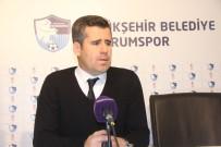 ERZURUMSPOR - BB Erzurumspor - Altınordu Maçının Ardından