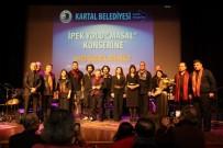 KARTAL BELEDİYESİ - İpek Yolu Masal Orkestrası'ndan Muhteşem Konser