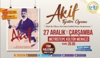 ANMA ETKİNLİĞİ - Mehmet Akif Ersoy Tiyatro İle Anılacak
