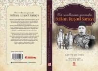 PADIŞAH - 'Bir Muallimenin Gözünden Sultan Reşad Sarayı'