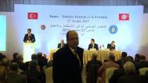GÜMRÜK VERGİSİ - Tunus-Türkiye Yatırım Ve İş Forumu
