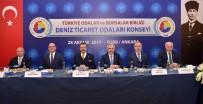 DENİZCİLİK SEKTÖRÜ - TOBB Deniz Ticaret Odaları Konseyi Toplandı