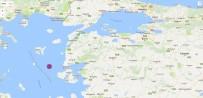 EGE DENIZI - Ege Denizi'nde Deprem