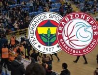 BASKETBOL KULÜBÜ - Fenerbahçe, Trabzonspor Basketbol Başkanına suç duyurusunda bulundu