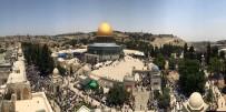 PEYGAMBERLER ŞEHRİ - Türkiye'den Dünya Kamuoyuna Kudüs Çağrısı