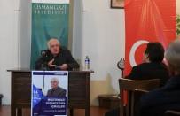 BİLİM ADAMI - Modern Bati Düşüncesinin Açmazlari Osmangazi'de Konuşuldu
