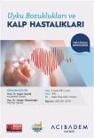 KALP SAĞLIĞI - Uyku Bozuklukları Ve Kalp Hastalıkları Söyleşisi Düzenlenecek