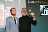KARATAY ÜNİVERSİTESİ - Bahadır Yenişehirlioğlu'na 'Yılın Dizi Oyuncusu' Ödülü