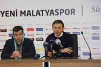 E. Yeni Malatyaspor - Göztepe Maçının Ardından