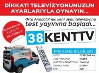 TELEVİZYON YAYINCILIĞI - 38 KENT TV Test Yayınına Başladı