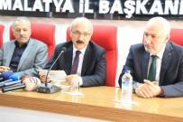 KALKINMA BAKANLIĞI - Bakan Elvan AK Parti Malatya Teşkilatını Ziyaret Etti