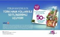 ERKILET - Forum Kayseri'den Alışveriş Yapanlar Türk Hava Yolları'yla İndirimli Uçuyor