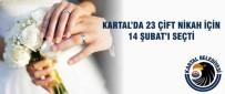 KARTAL BELEDİYESİ - Kartal'da 23 Çift Nikah İçin 14 Şubat'ı Seçti