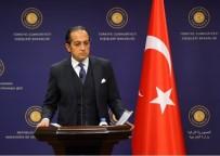 DIŞİŞLERİ BAKANLIĞI SÖZCÜSÜ - Müftüoğlu Açıklaması 'Viyana Büyükelçiliğimizi De Hedef Alan...'