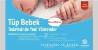 TÜP BEBEK - Tüp Bebek Tedavisinde Yeni Yöntemler Anlatılacak
