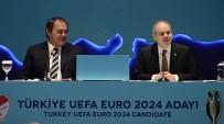 TÜRKIYE FUTBOL FEDERASYONU - Türkiye Adaylığını Resmen Açıkladı