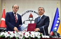 BAŞÖĞRETMEN - Türkiye İle Bosna Hersek Arasında Eğitim Alanında İşbirliği Protokolü İmzalandı