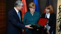 ALMAZBEK ATAMBAYEV - Kırgızistan'dan, Merkel'e Ülkenin En Prestijli Nişanı