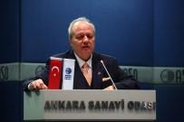 DÜNYA EKONOMİSİ - Ankara Sanayi Odası Şubat Ayı Olağan Meclis Toplantısı
