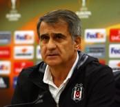 ŞENOL GÜNEŞ - Beşiktaş'ta Hedef Avrupa'da Şampiyonluk
