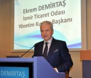 İŞSIZLIK - İzmir Ticaret Odasından Cumhurbaşkanı'nın İstihdam Çağrısına Destek