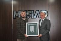 BELEDİYE BAŞKANI - Başkan Keleş'ten MÜSİAD'a Ziyaret